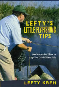 Lefty's Little Fly-Fishing Tips:  200 Innovative Ideas for Improving Your  Fly Fishing