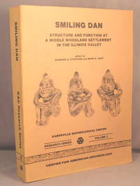 Smiling Dan: Structure and Function at a Middle Woodland Settlement in the Lower Illinois Valley.