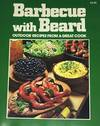 View Image 1 of 2 for Barbecue With Beard Outdoor Recipes From A Great Cook Inventory #1629