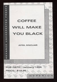 Coffee Will Make You Black by  April SINCLAIR - Signed First Edition - 1994 - from Between the Covers- Rare Books, Inc. ABAA (SKU: 46857)