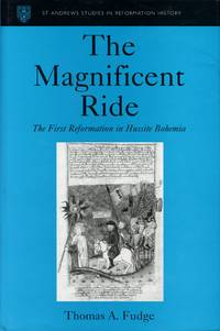 The Magnificent Ride: The First Reformation in Hussite Bohemia