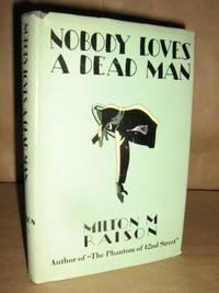 Nobody Loves A Deadmnan