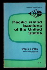 Pacific Island Bastions of the United States by  Herold J Wiens - Paperback - 1962 - from Granada Bookstore  (Member IOBA) (SKU: 009172)