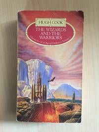 THE WIZARDS AND THE WARRIORS (VOL. 1 OF THE CHRONICLES OF AN AGE OF DARKNESS)