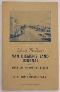 Edward Markham's Van Diemen's Land Journal 1833; with six historical essays.