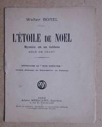 L'Etoile De Noel: Mystere En Un Tableau Mele De Chant. by  Walter Bonel - Paperback - from N. G. Lawrie Books. (SKU: 45569)