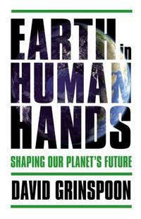 Earth in Human Hands : Shaping Our Planet's Future