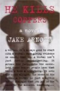 He Kills Coppers *Signed & Dated*