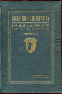Historical Sketches of the Ninth Michigan Infantry (General Thomas' Headquarters Guards)-- With an Account of the Battle of Murfreesboro, Tennessee Sunday, July 13th, 1862