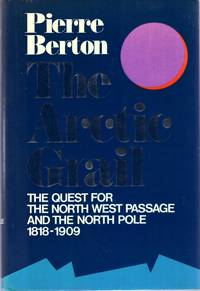 image of The Arctic Grail : The Quest for the North West Passage and the North Pole 1818-1909