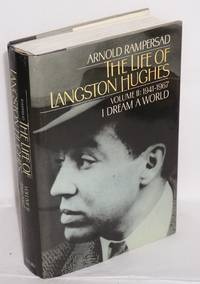 The life of Langston Hughes; Volume II: 1941-1967; I dream a world