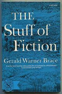 The Stuff of Fiction by  Gerald Warner BRACE - Paperback - First Edition - 1972 - from Between the Covers- Rare Books, Inc. ABAA (SKU: 182199)