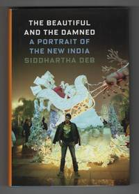 image of The Beautiful and the Damned A Portrait of the New India