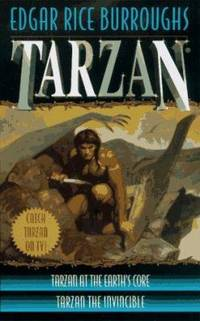 Tarzan : Tarzan at the Earth's Core/Tarzan the Invincible