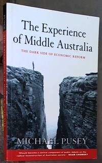 image of The Experience Of Middle Australia: The Dark Side Of Economic Reform