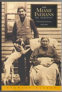 The Miami Indians of Indiana: A Persistent People 1654-1994