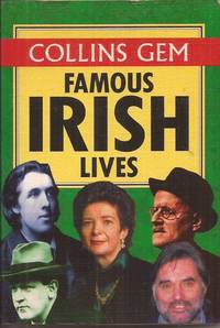 Collins Gem Famous Irish Lives by  Carol P. & Alastair Fyfe Shaw - Paperback - 1996 1st ed. - from Auldfarran Books, IOBA (SKU: 23180)