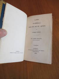Lamia, Isabella, The Eve Of St. Agnes, And Other Poems (First Edition, 1820, With Half Title And Near Fine Spine Label Bound In Riviere Binding)