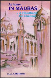 At Home in Madras : A Handbook for Chennai