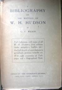 A Bibliography of the Writings of W. H. Hudson