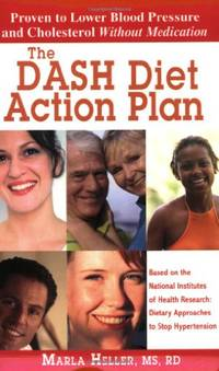 The DASH Diet Action Plan, Based on the National Institutes of Health Research: Dietary...