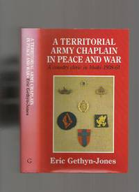 A Territorial Army Chaplain in Peace and War; a County Cleric in Khaki 1938-61