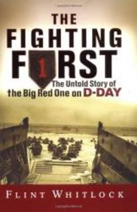 image of The Fighting First: The Untold Story Of The Big Red One On D-day