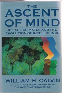 The Ascent of Mind by  William Calvin - 1st Edition - 1990 - from Sweet Beagle Books and Biblio.co.uk