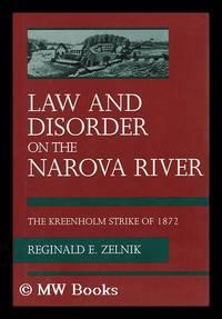 image of Law and Disorder on the Narova River : the Kreenholm Strike of 1872 / Reginald E. Zelnik