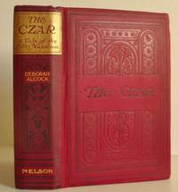 The Czar, A Tale of the Time of the First Napoleon