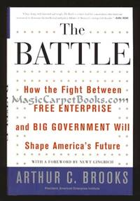 image of The Battle: How the Fight Between Free Enterprise and Big Government Will Shape America's Future