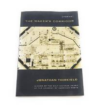 The Waker's Corridor: Poems (Walt Whitman Award of the Academy of American Poets) by  Jonathan Thirkield - Paperback - First Edition - 2009-04-01 - from Third Person Books (SKU: B9TWC)