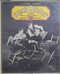 image of Dear Boris:  The Life of William Henry Pratt, A. K. A. Boris Karloff
