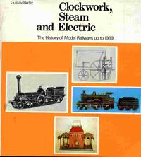 Clockwork, Steam And Electric: A History Of Model Railways. [Up  to 1939]