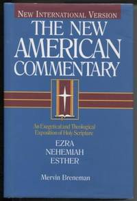 Ezra, Nehemiah, Esther ;  An Exegetical and Theological Exposition of Holy  Scripture    An Exegetical and Theological Exposition of Holy Scripture
