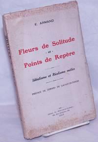 image of Fleurs de Solitude et Points de Repère: Idéalisme et Réalisme mêlés.  Préface de Gérard de Lacaze-Duthiers