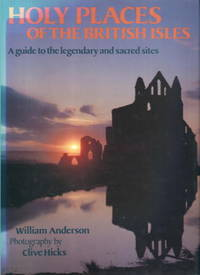 image of Holy Places of the British Isles: A Guide to the Legendary and Sacred Sites