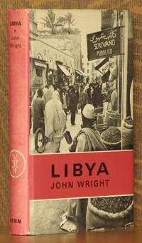 LIBYA  (NATIONS OF THE MODERN WORLD SERIES) by John Wright - First printing - 1969 - from Andre Strong Bookseller and Biblio.com