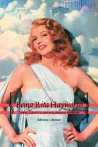 Being Rita Hayworth: Labor, Identity, and Hollywood Stardom by Adrienne L. McLean - Paperback - 2004-04-06 - from Books Express and Biblio.com