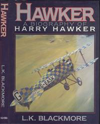Hawker: A Biography of Harry Hawker