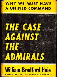 image of The Case Against the Admirals: Why We Must Have A Unified Command