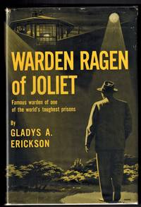 Warden Ragen of Joliet ; Famous Warden of One of the World's Toughest Prisons