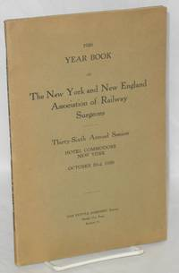 1926 year book of the New York and New England Association of Railway Surgeons, thirty sixth annual session, Hotel Commodore, New York, October 23rd, 1926