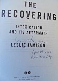 The Recovering: Intoxication (SIGNED, DATED, NEW YORK CITY)
