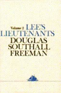 Lee's Lieutenants a Study in Command: Cedar Mountain to Chancellorsville (Lees Lieutenants...