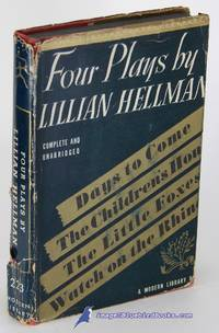 image of Four Plays By Lillian Hellman: The Children's Hour, Days to Come, The  Little Foxes and Watch on the Rhine (Modern Library #223.1)