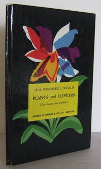 Plants and Flowers : their Beauty and Usefulness (This Wonderful World)