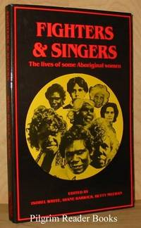 Fighters & Singers: The Lives Of Some Australian Aboriginal Women.