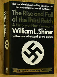 The Rise and Fall of the Third Reich: A History of Nazi Germany (Thirtieth Anniversary Edition)