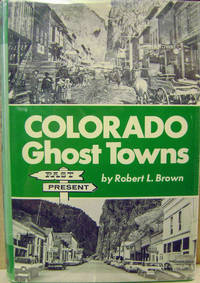 Colorado Ghost Towns--Past and Present